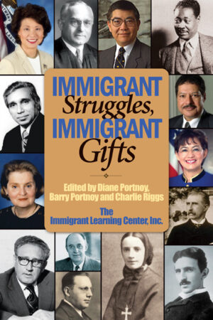 "Cover of ""Immigrant Struggles, Immigrant Gifts"" featuring the faces of famous immigrants in US History."