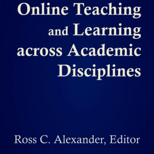 Cover: Best Practices in Online Teaching and Learning across Academic Disciplines