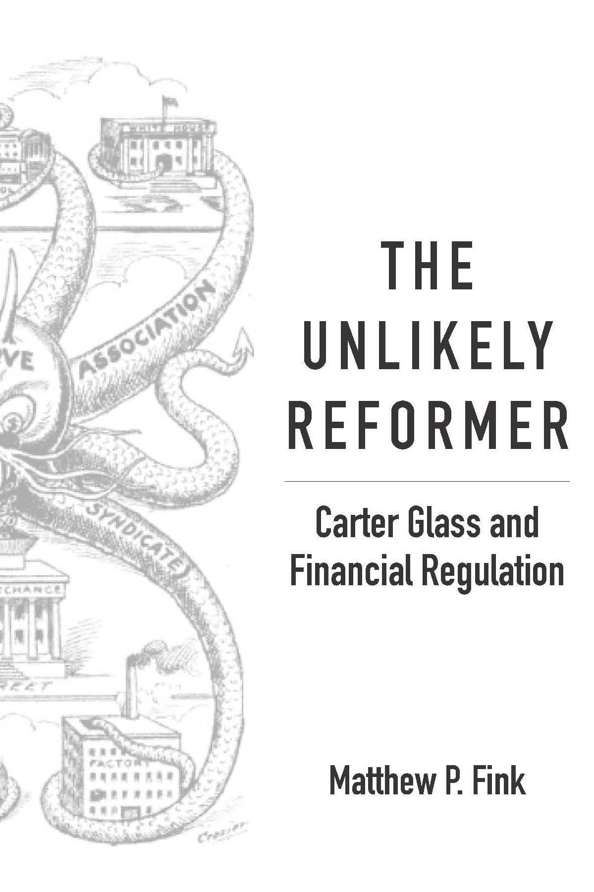 The Unlikely Reformer: Carter Glass and Financial Regulation